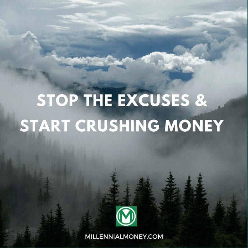 stop the excuses start crushing money