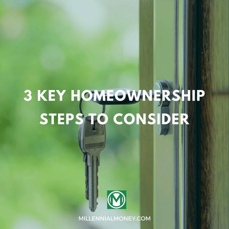 3 Key Homeownership Steps