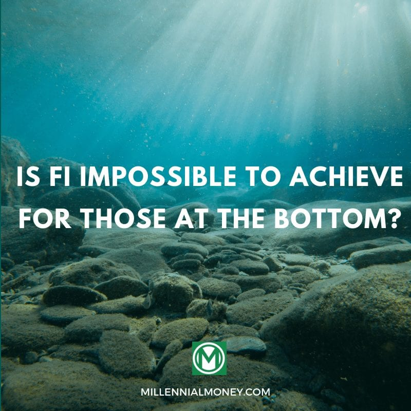 FI Impossible to Achieve for Those at the Bottom?