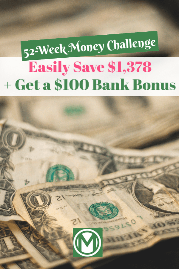 Learn how the 52-week money challenge will help you save $1,378 in 2019. PLUS earn an extra $100 with a special bank bonus.