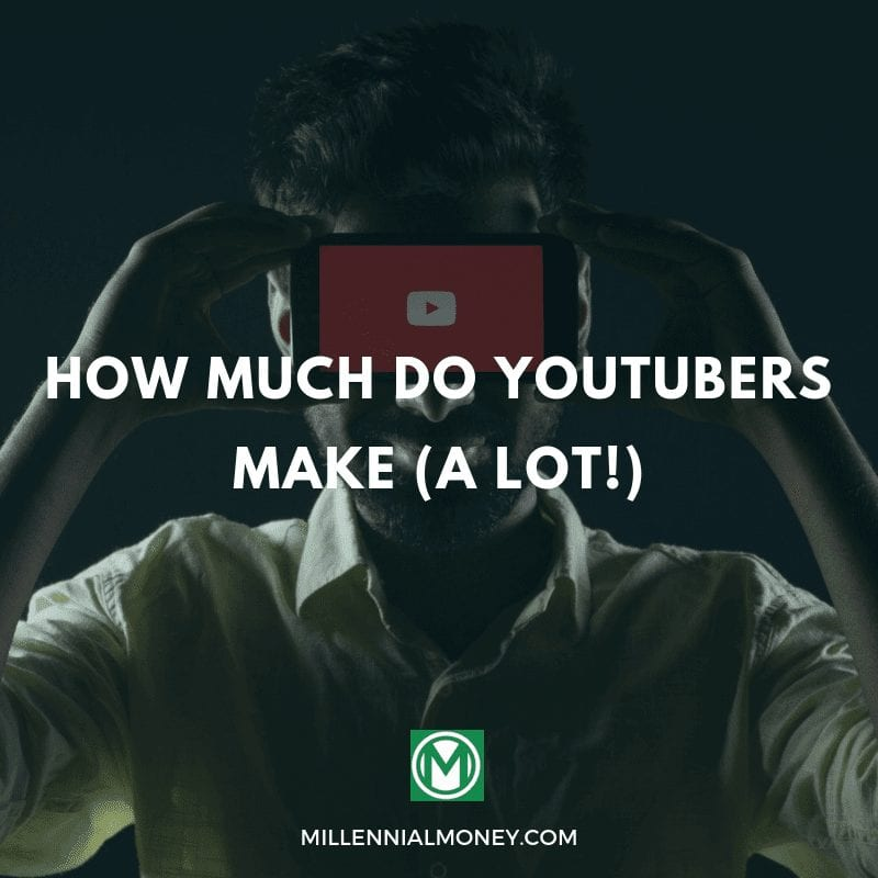 How much do youtubers make (a lot!)