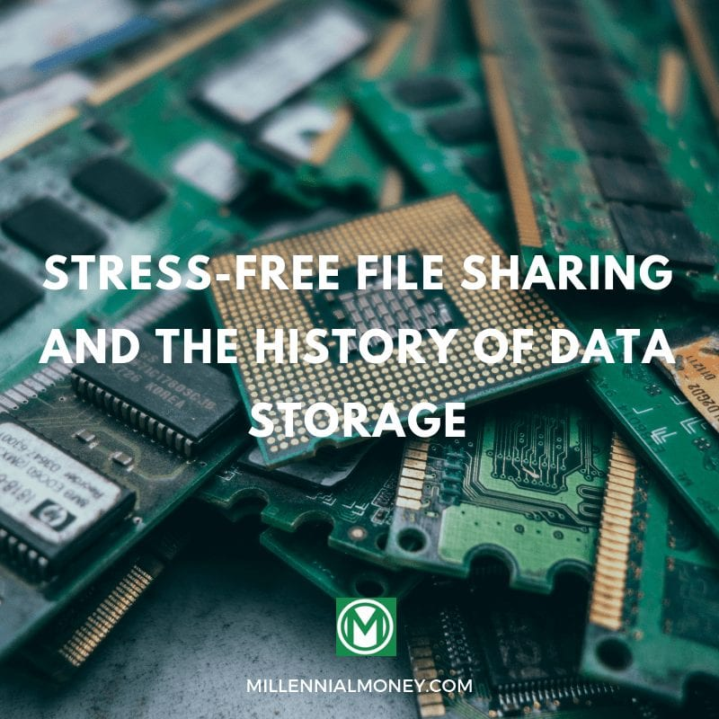 Stress-Free File Sharing and the History of Data Storage