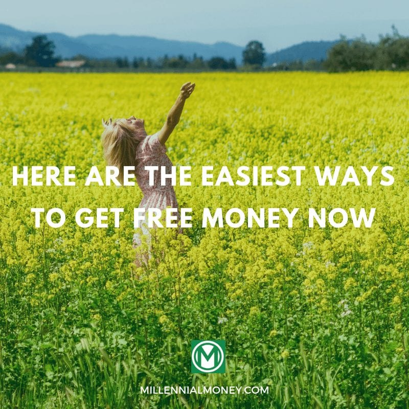 Here are the easiest ways to get free money now