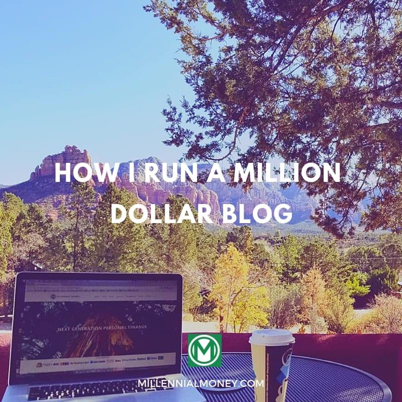 How I Run A Million Dollar Blog