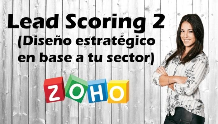 Crea un lead scoring en Zoho CRM