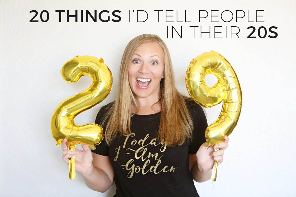 20 Things I'd Tell People In Their 20s | Millennials with Meaning