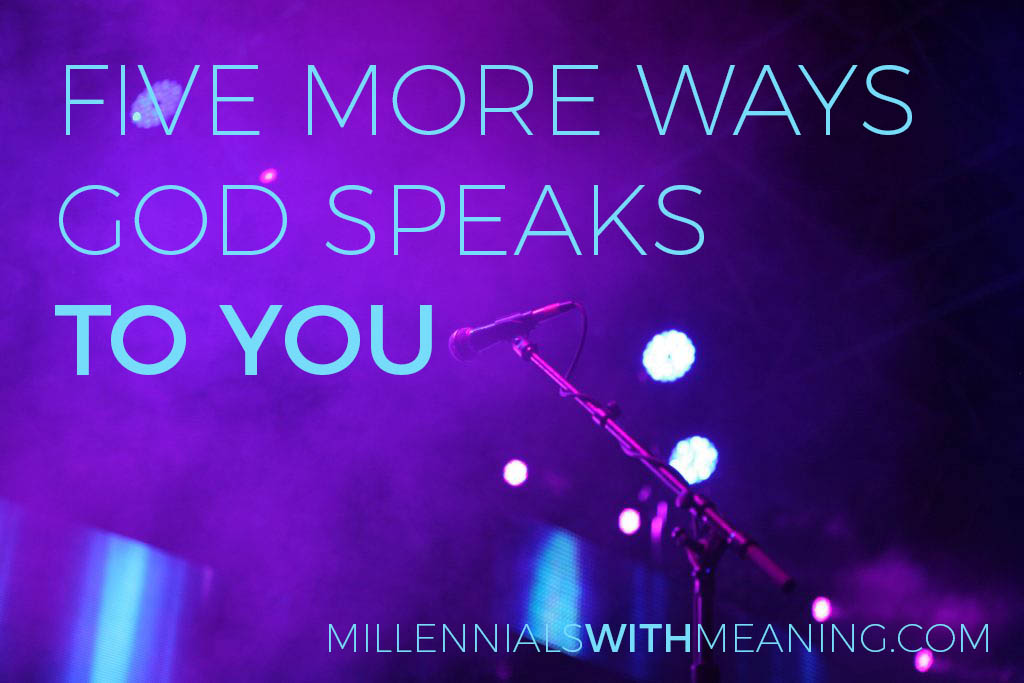 Five More Ways God Speaks to You | Millennials with Meaning