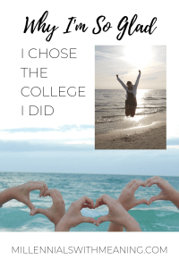 Why I'm So Glad I Chose the College I Did | Millennials with Meaning
