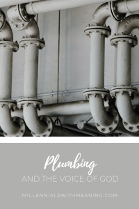 Plumbing and the Voice of God | Millennials with Meaning