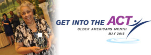 """celebrating older americans month  in May with """"Get Into the act"""" theme"""