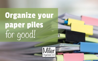 How to Organize Your Paper Piles – For Good!