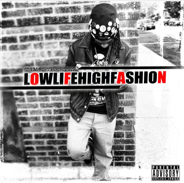 Tim Streetzz Releases New Project LOWLIFEHIGHFASHION