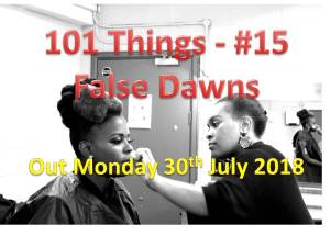 101Things 15 False Dawns Out Mon 30th July 2018 Millicent Stephenson