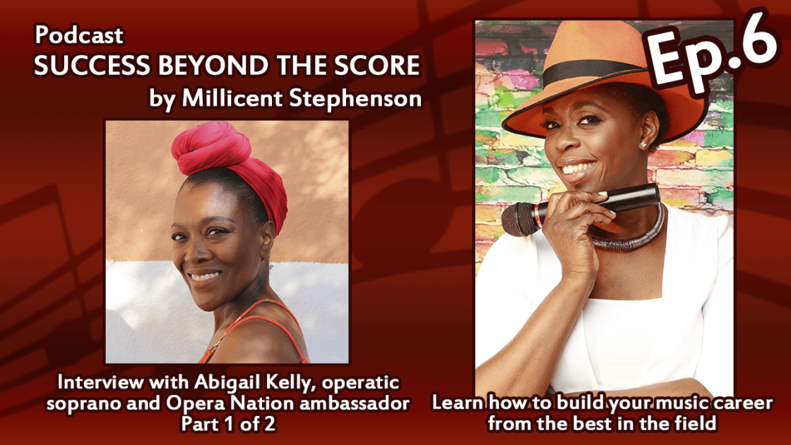 Abigail Kelly Operatic Soprano Success Beyond The Score Podcast