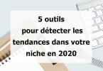5 outils web pour détecter les tendances en 2020