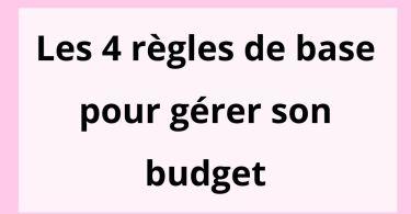 4 règles de base pour gérer son budget