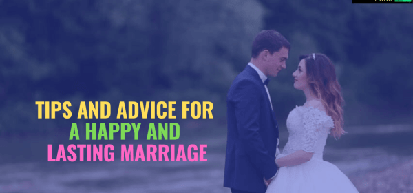 tips and advice to a happy and lasting marriage, happy marriage, lasting marriage, how to be happily married, happily married couple, relationship, happy relationship, good relationship, how to be good in relationship, how to make relationship better,