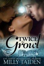 Twice the Growl