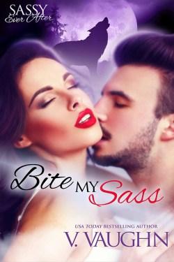 Bite My Sass by V. Vaughn