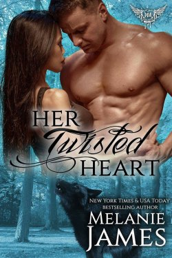 Her Twisted Heart by Melanie James