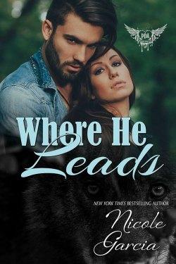 Where He Leads by Nicole Garcia