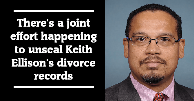 There's a joint effort happening to unseal Keith Ellison's divorce records