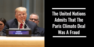 The United Nations Admits That The Paris Climate Deal Was A Fraud