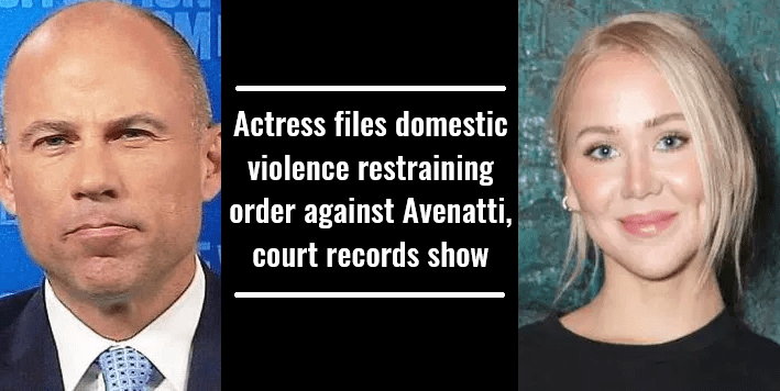 Actress files domestic violence restraining order against Avenatti, court records show