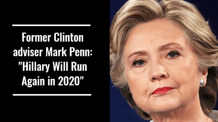 Former Clinton adviser Mark Penn Hillary Will Run Again in 2020