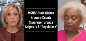 MSNBC Host Claims Broward County Supervisor Brenda Snipes Is A 'Republican'