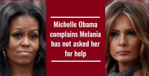 Michelle Obama complains Melania has not asked her for help