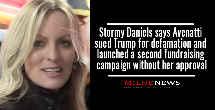 Stormy Daniels says Avenatti sued Trump for defamation and launched a second fundraising campaign without her approval