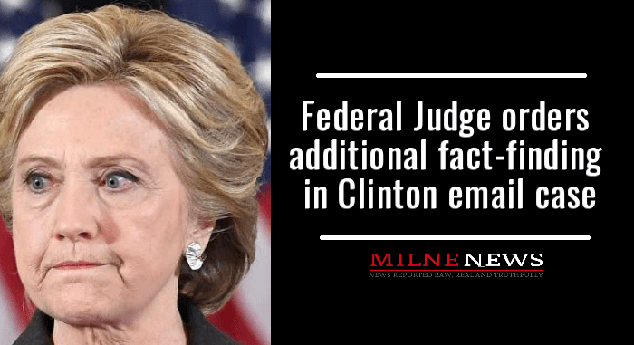 Federal Judge orders additional fact-finding in Clinton email case