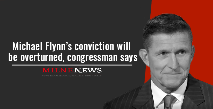 Michael Flynn's conviction will be overturned, congressman says