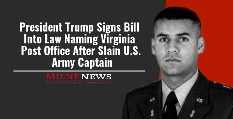 President Trump Signs Bill Into Law Naming Virginia Post Office After Slain U.S. Army Captain