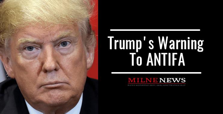 Trump's Warning To Antifa