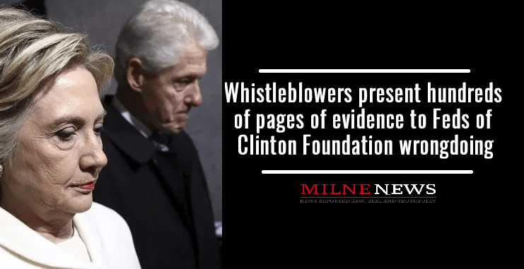 Whistleblowers present hundreds of pages of evidence to Feds of Clinton Foundation wrongdoing