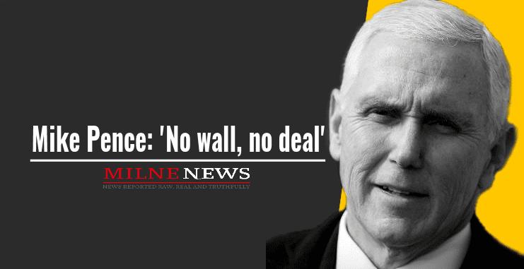 Mike Pence: 'No wall, no deal'
