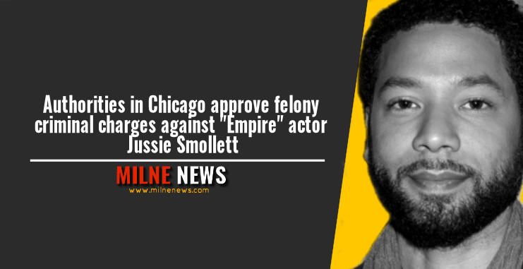 """Authorities in Chicago approve felony criminal charges against """"Empire"""" actor Jussie Smollett"""
