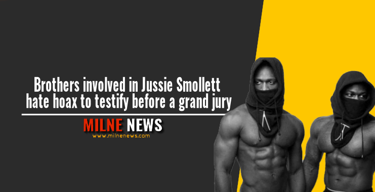 Brothers involved in Jussie Smollett hate hoax to testify before a grand jury