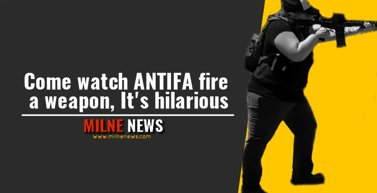 Come watch ANTIFA fire a weapon, It's hilarious