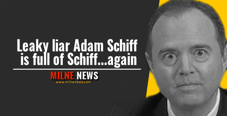 Leaky liar Adam Schiff is full of Schiff...again