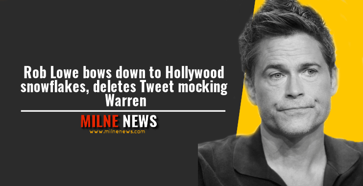 Rob Lowe bows down to Hollywood snowflakes, deletes Tweet mocking Warren