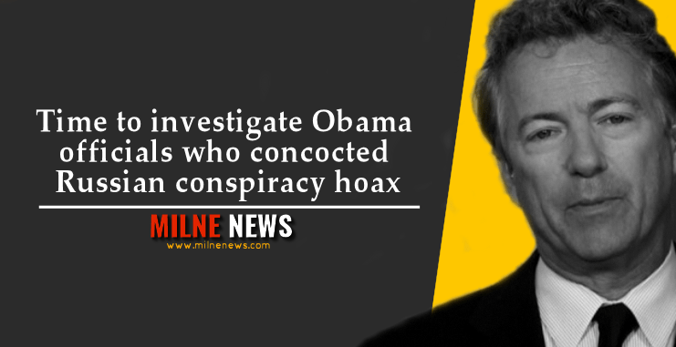 Time to investigate Obama officials who concocted Russian conspiracy hoax