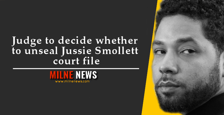 Judge to decide whether to unseal Jussie Smollett court file