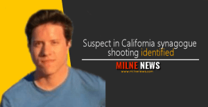 Suspect in California synagogue shooting identified