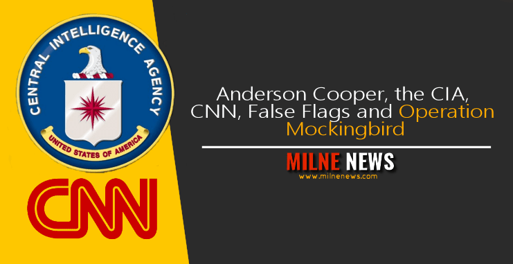 Anderson Cooper, the CIA, CNN, False Flags and Operation Mockingbird