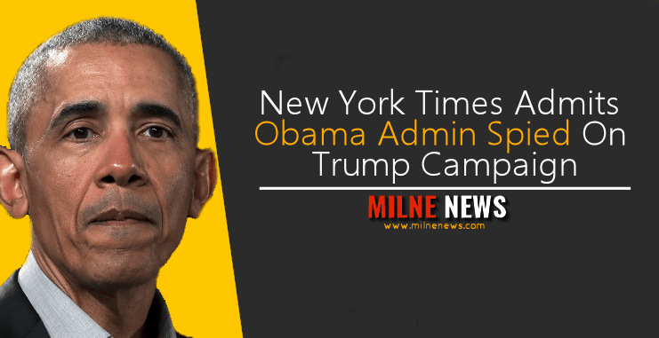 New York Times Admits Obama Admin Spied On Trump Campaign