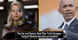 The far out theory that Star Trek Voyager helped Obama become president