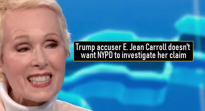 Trump accuser E. Jean Carroll doesn't want NYPD to investigate her claim